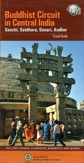 Buddhist Circuit in Central India: Sanchi, Satdhara, Sonari, Andher (Travel Guide)
