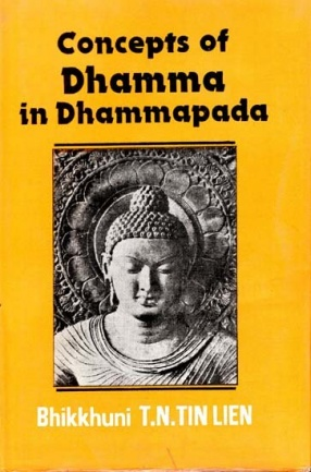 Concepts of Dhamma in Dhammapada (An Old and Rare Book)