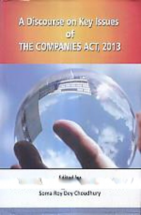 A Discourse on Key Issues of The Companies Act, 2013