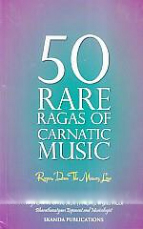 50 Rare Ragas of Carnatic Music