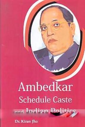 Ambedkar Schedule Caste and Indian Politics