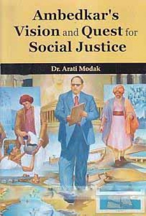 Ambedkar's Vision and Quest for Social Justice