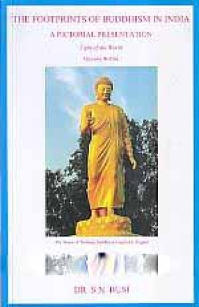 The Footprints of Buddhism in India: A Pictorial Presentation