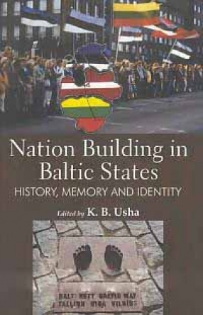 Nation Building in Baltic States: History, Memory and Identity