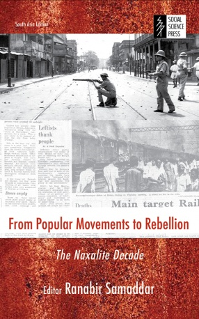 From Popular Movements to Rebellion: The Naxalite Decade