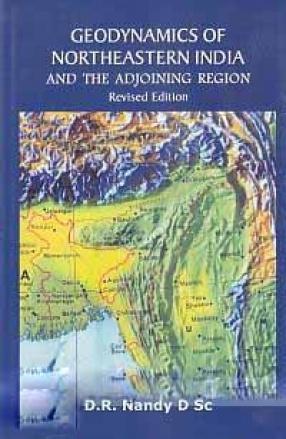 Geodynamics of Northeastern India and The Adjoining Region