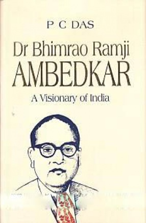 Dr Bhimrao Ramji Ambedkar: A Visionary of India (In 3 Volumes)