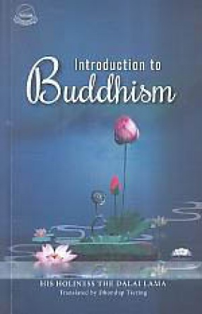 Introduction to Buddhism: His Holiness The XIVth Dalai Lama Teaching in Ladakh, 2002-2003