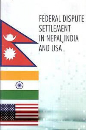 Federal Disputes Settlement in Nepal, India and USA