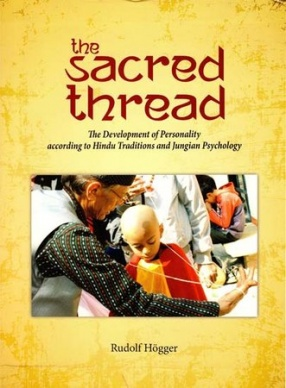 The Sacred Thread: The Development of Personality According to Hindu Traditions and Jungian Psychology