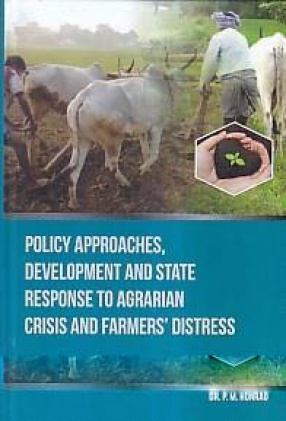 Policy Approaches, Development and State Response to Agrarian Crisis and Farmers' Distress