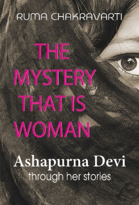 The Mystery That is Woman: Ashapurna Devi Through her Stories