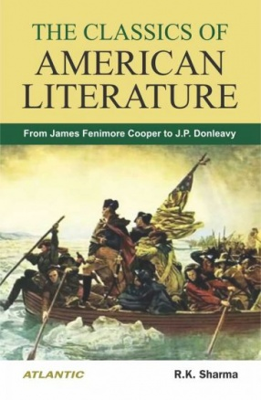 The Classics of American Literature: From James Fenimore Cooper to J.P. Donleavy