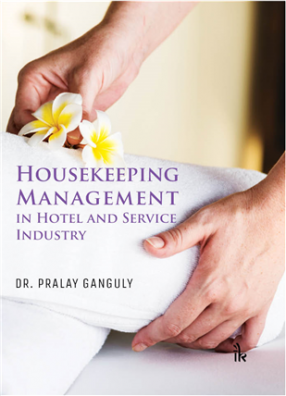 Housekeeping Management: In Hotel and Service Industry