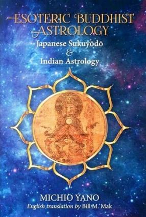 Esoteric Buddhist Astrology: Japanese Sukuyodo & Indian Astrology