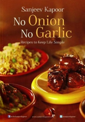 No Onion No Garlic: Recipes to Keep Life Simple