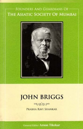 John Briggs: Founders and Guardians of The Asiatic Society of Mumbai