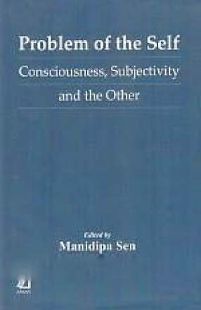 Problem of the Self: Consciousness, Subjectivity and the Other