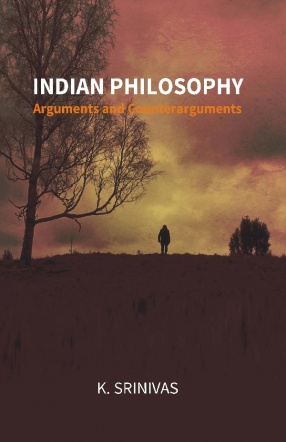 Indian Philosophy: Arguments And Counterarguments