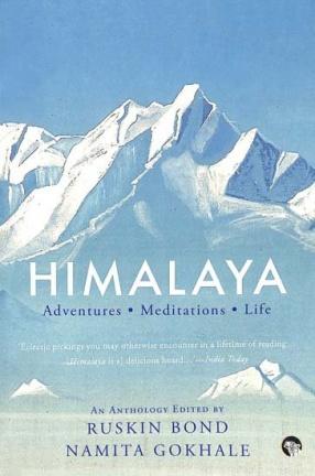 Himalaya: Adventures, Meditations and Life