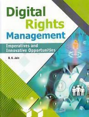 Digital Rights Management: Imperatives and Innovative Opportunities