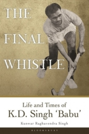 The Final Whistle: Life and Times of K.D. Singh 'Babu'