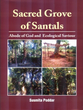 Sacred Grove of Santals: Abode of God and Ecological Saviour