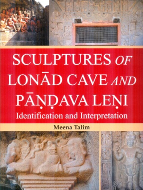 Sculptures of Lonad Cave and Pandava Leni: Identification and Interpretation