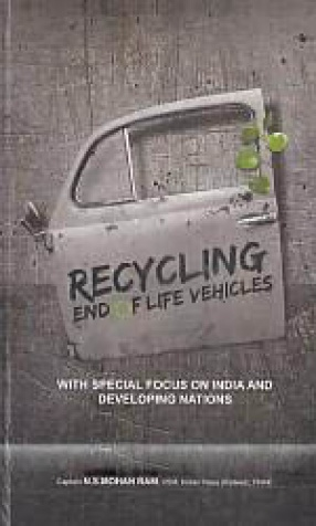 Recycling end of Life Vehicles: With Special Focus on India and Developing Nations