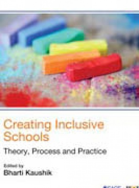 Creating Inclusive Schools: Theory, Process and Practice