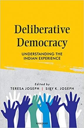 Deliberative Democracy: Understanding the Indian Experience