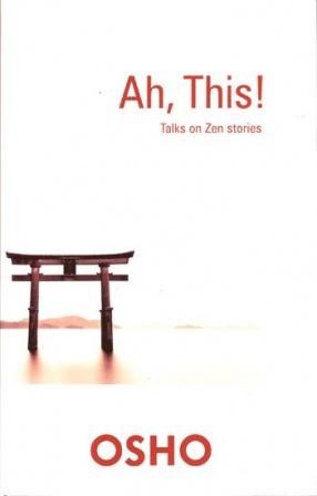 Ah, This!: Talks on Zen Stories