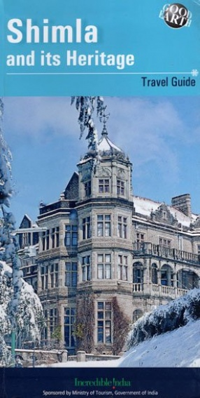 Shimla and Its Heritage: Travel Guide