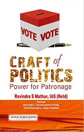 Craft of Politics: Power for Patronage