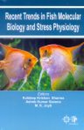 Recent Trends in Fish Molecular Biology and Stress Physiology