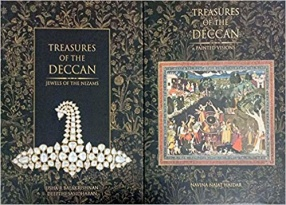 Treasures of The Deccan: Jewels of The Nizams and Painted Visions (In 2 Volumes)