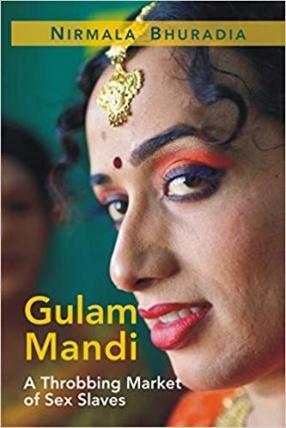 Gulam Mandi: A Throbbing Market of Sex Slaves