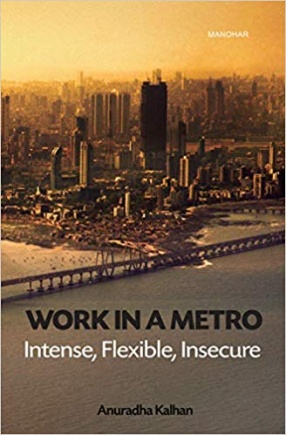 Work in a Metro: Intense, Flexible, Insecure