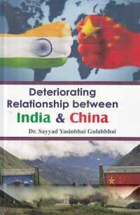 Deteriorating Relationship Between India & China
