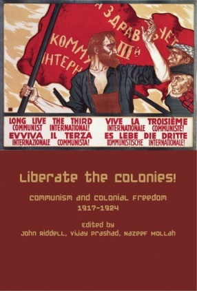 Liberate the Colonies: Communism and Colonial Freedom 1917-1924