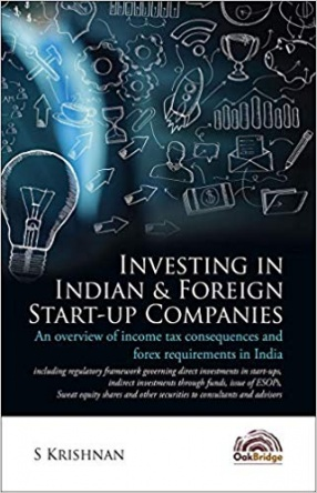 Investing in Indian & Foreign Start-Up Companies: An Overview of Income Tax Consequences and Forex Requirements in India