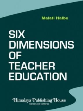 Six Dimensions of Teacher Education