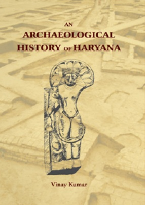 An Archaeological History of Haryana