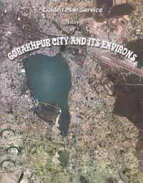 Atlas of Gorakhpur City and its Environs