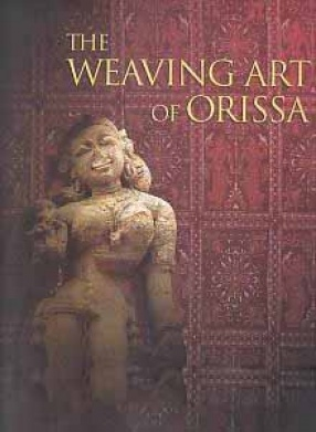 The Weaving Art of Orissa