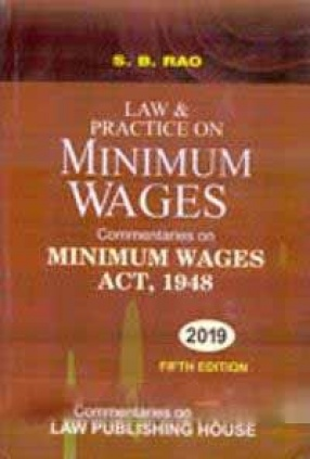 Law & Practice on Minimum Wages: Commentary on Minimum Wages Act, 1948