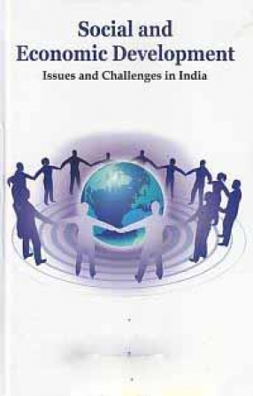 Social and Economic Development: Issues and Challenges in India