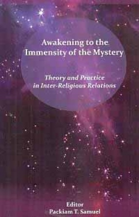 Awakening to the Immensity of the Mystery: Theory and Practice in Inter-Religious Relations