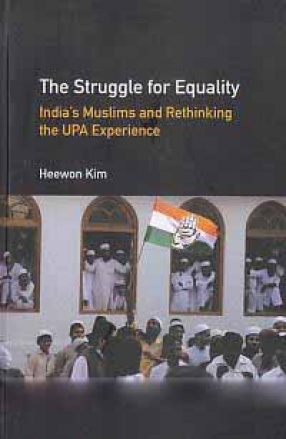 The Struggle for Equality: India's Muslims and Rethinking the UPA Experience