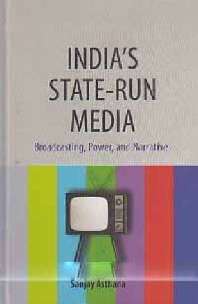 India's State-Run Media: Broadcasting, Power, and Narrative